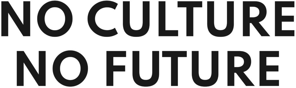 No culture, no future